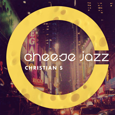 ChristianSmusic_CD-Cover_CheeseJazz